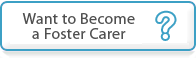 Want to Become a Foster Carer?